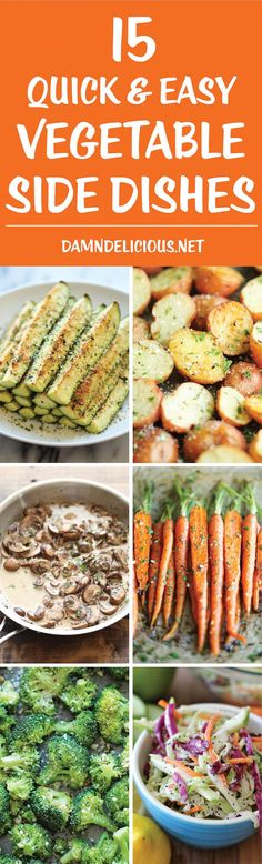 15 Quick and Easy Vegetable Side Dishes - These side dishes can match any main dish with just 10 min prep. They're so easy, hearty and packed with flavor!