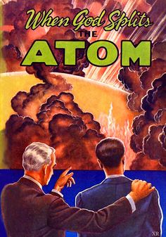 Examining a Nuclear Society - Social Consequences of the Atomic Age - Atomic Energy & Nuclear History Learning Curriculum - Special Collections Cold War Propaganda, Bomba Nuclear, Old Time Religion, Manhattan Project, Nuclear War, Nuclear Bomb, Bronn, Atomic Age, Science Books