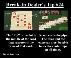 The pips are the reason why the floorman can read the cards from a distance. Do you have any dealing stories or advice about pips or card placement?