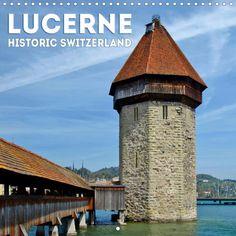 LUCERNE Historic Switzerland - CALVENDO