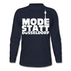 Nicht nur für Kölner und humorige Düsseldorfer: http://derherrgott.spreadshirt.de/mode-statt-duesseldorf-longsleeve-A21309194/customize/color/4