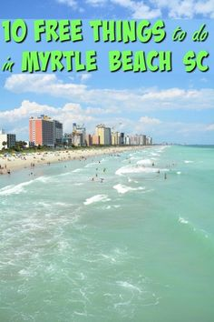 10 Free Things to do in Myrtle Beach SC If you plan to visit Myrtle Beach don't break the bank make sure to schedule in some of these 10 free things to do in Myrtle Beach South Carolina Myrtle Beach Sc, Myrtle Beach Things To Do, Myrtle Beach South Carolina, Myrtle Beach Spring Break, Myrtle Beach Boardwalk, North Carolina, Beach Vacation Tips, Beach Trip, Vacation Spots