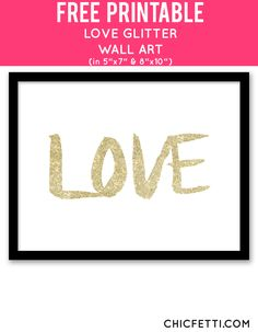 Free Printable Glitter Love Art from @chicfetti - easy wall art DIY