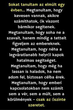 I& learned a lot in the last year .- Sokat tanultam az elmúlt egy évben… I& learned a lot in the last year … - Mixed Feelings, In My Feelings, Motivational Quotes, Inspirational Quotes, Word 3, Daily Motivation, Picture Quotes, Cool Words, Sentences