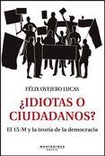 Felix Ovejero - ¿Idiotas o ciudadanos?