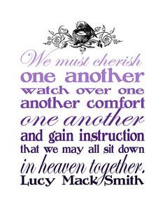 We must cherish one another... that we may all sit down in heaven together.  Lucy Mack Smith  Free printable, various colors available