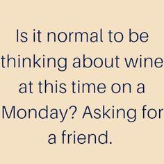 Wine on Monday?