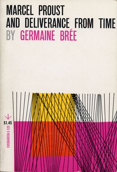 Marcel Proust and Deliverance from Time by Germaine Bree. Grove Press, 1958. Cover by Roy Kuhlman. www.roykuhlman.com