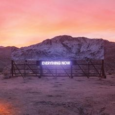Everything Now by Arcade Fire (100/100)