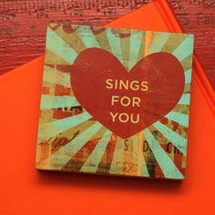My Heart Sings For You Art Block - 4 in x 4 in