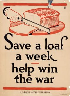 Save a loaf a week : help win the war. -- WWI propaganda poster (USA), Artist: F. Vintage Advertisements, Vintage Ads, Vintage Ephemera, Vintage Images, Vintage Style, Vintage Items, Ww1 Propaganda Posters, Political Posters, Political Art