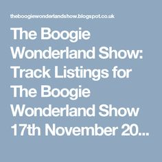 The Boogie Wonderland Show: Track Listings for The Boogie Wonderland Show 17th November 2016