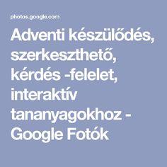 Adventi készülődés, szerkeszthető, kérdés -felelet, interaktív tananyagokhoz - Google Fotók