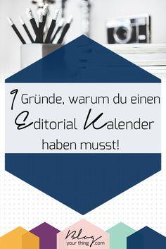 Warum du einen Editorial Kalender für deinen Blog haben musst? Hier sind 9 Gründe!