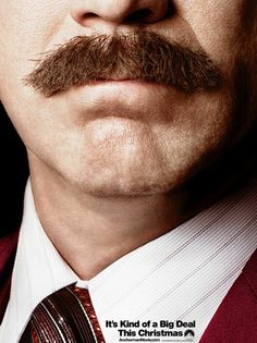 Anchorman 2- Ron Burgundy Mustache It's Kind of a Big Deal.