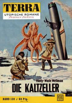 Terra SF 130 Die Kaltzeller THE DARK DESTROYERS Manly Wade Wellman Titelbild 1. Auflage: Johnny Bruck