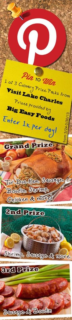 Tur-Duc-Hens, Boudin, Sausage, Shrimp, and more from Big Easy Foods! What could be better? Enter by clicking the Pin to Win tab on the Visit Lake Charles Facebook page or by clicking this link: http://on.fb.me/10sjuxC Contest only runs from 3/24-3/30, so enter soon because you can enter 1x per day! You can also earn bonus entries by sharing the contest and getting a bonus entry code from Big Easy Foods Facebook page! See the prize pack pics and descriptions on the entry page! Good luck!