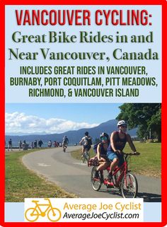 This post showcases great bike rides in and around Vancouver, Canada. Vancouver cycling offers a range of options, from adventurous and athletic to easy and family friendly. Includes great bike rides in Vancouver, Burnaby, Port Coquitlam, Pitt Meadows, Richmond, and Vancouver Island. #AverageJoeCyclist #cycling #Vancouver #VancouverCycling Downtown Vancouver, Vancouver Island, Cycling Workout, Women's Cycling, Child Bike Seat, Indoor Bike Trainer, Best Electric Bikes, Canada, Lake Park