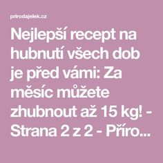 Nejlepší recept na hubnutí všech dob je před vámi: Za měsíc můžete zhubnout až 15 kg! - Strana 2 z 2 - Příroda je lék Detox, Diy And Crafts, Food And Drink, Drinks, Health, Sport, Style, Syrup, Drinking