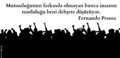 Fernando Pessoa-Anlamaktan Yoruldum