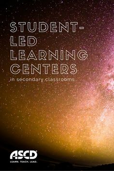 Learning centers are popular in elementary grades, but they can be just as easily adapted for middle and high school students to take the lead in designing and facilitating instructional activities.