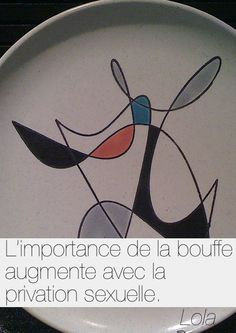 L'importance de la bouffe augmente avec la privation sexuelle. - Lola