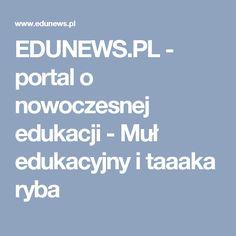 EDUNEWS.PL - portal o nowoczesnej edukacji - Muł edukacyjny i taaaka ryba