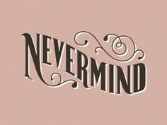 such simple words such beautiful typography <3 PenyaDS