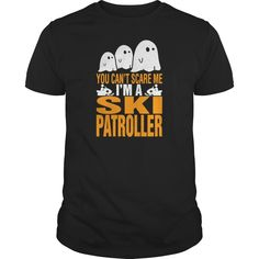 Cant Scare Me Im Ski Patroller Halloween TShirts, Order HERE ==> https://www.sunfrogshirts.com/Sports/123308296-674245969.html?8273, Please tag & share with your friends who would love it, #xmasgifts #christmasgifts #birthdaygifts  #skiing fashion, #skiing quotes, skiing tattoo #animals #goat #sheep #dogs #cats #elephant #turtle #pets #skiingquotes