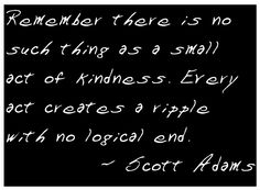 So true small acts of kindness, pay it forward, friendship quotes, wise wor The Words, Cool Words, Quotable Quotes, True Quotes, Quotes Quotes, Small Acts Of Kindness, Verbatim, Kindness Quotes, Kindness Matters