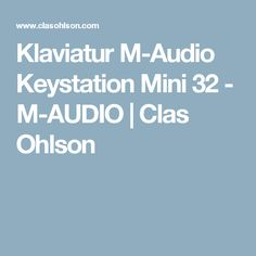 Klaviatur M-Audio Keystation Mini 32 - M-AUDIO | Clas Ohlson