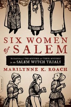 Two new books on the Salem Witch Trials recently hit the shelves. The first is a historical fiction novel, titled Abigail Accused: A Story of the Salem Witch Hunt, based on accused Andover witch Books To Buy, I Love Books, New Books, Good Books, Books To Read, Salem Witch Trials, Reading Rainbow, Mo S, Reading Material