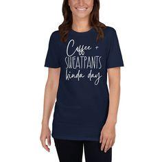 Coffee & Sweatpants Kinda Day Short-Sleeve Unisex T-Shirt, Funny Weekend shirt, Lazy Day shirt Band Mom Shirts, Dad To Be Shirts, T Shirts For Women, Family Shirts, Kids Shirts, Daughter Band, Marching Band Mom, Call My Mom, Christian Shirts
