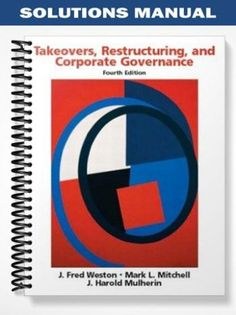 Solutions Manual Takeovers Restructuring Corporate Governance 4th Edition Weston  at https://fratstock.eu/Solutions-Manual-Takeovers-Restructuring-Corporate-Governance-4th-Edition-Weston