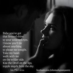 Fevered - sexy poetry by John Mark Green Seductive Quotes For Him, Sexy Quotes For Him, Dark Love Quotes, Soulmate Love Quotes, Kinky Quotes, Sex Quotes, Bad Boy Quotes, Crush Quotes, Qoutes