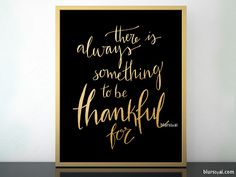 There is always something to be thankful for quote art printable, in black and gold modern calligraphy