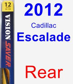 Rear Wiper Blade for 2012 Cadillac Escalade - Rear