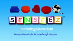 Senseez - Vibrating Pillows for Kids. Senseez Pillows help calm and soothe through vibration, helping energetic kids sit still. Great for ki...
