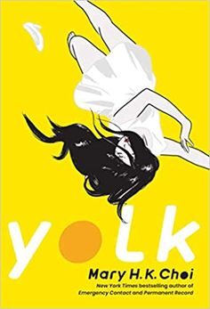 Yolk by Mary H.K. Choi Ya Books, Book Club Books, The Book, Book Art, New York Times, Finance Jobs, Rainbow Rowell, Teen Romance, Ya Novels