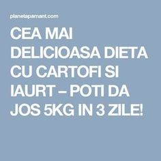 CEA MAI DELICIOASA DIETA CU CARTOFI SI IAURT – POTI DA JOS 5KG IN 3 ZILE! Alter, Good To Know, Remedies, Health Fitness, Mai, Romania, Pandora, Sport, Beauty