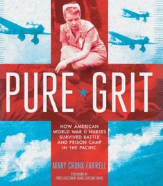 Pure Grit: How American World War Ii Nurses Survived Battle And Prison Camp In The Pacific PDF