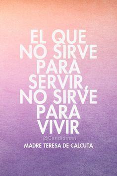 """El que no sirve para servir no sirve para vivir"". #MadreTeresaDeCalcuta #FrasesCelebres #Candidman https://t.co/Z8VGjQWdNN @candidman"