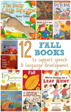 Playing with Words 365: 12 Fall Books to Support Speech and Language Development in Young Children. Pinned by SOS Inc. Resources. Follow all our boards at pinterest.com/sostherapy/ for therapy resources.