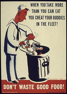 Brooks-Livingston, you'll like this! During WWII there was a push for moderation. Check out these vintage Navy posters encouraging food etiquette. (Credit: Otis Historical Archives National Museum of Health & Medicine) Vintage Advertisements, Vintage Ads, Retro Advertising, Vintage Gifts, Vintage Travel, Hogwarts, Ww2 Posters, Political Posters, Travel Posters