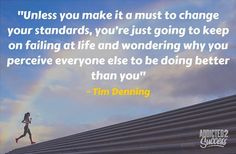 How To Raise Your Standards And Avoid Being A Useless Slob. Raising Your Standards Picture Quote - Tim Denning