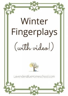 Three Winter Fingerplays (On Video!) — Lavender's Blue Homeschool