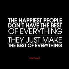 Make the best of everything #quotes #inspiration