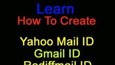 Email Account Of Yahoo Mail, Rediffmail, Gmail https://www.youtube.com/watch?v=sEy8qD66Lbs