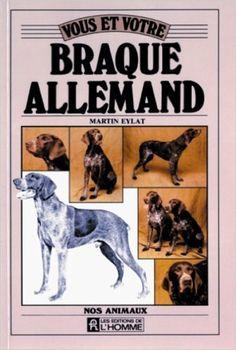 Vous et votre braque allemand: Martin Eylat: 9782761906968: Books - Amazon.com