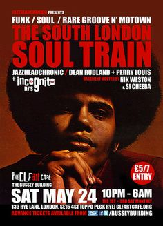 The South London Soul Train A Twice Monthly Non-Stop Magical Mystery Tour through all things Too Damn Funky. On Saturday May 24, 2014 at 10:00 pm (ends Sunday May 25, 2014 at 6:00 am) Category: Nightlife Price: 5 - 7 Facebook: http://atnd.it/10770-1 Artists: Jazzheadchronic, Incognito DJs, Dean Rudland, Perry Louis, Nik Weston, Si Cheeba, Special Guests Venue details: The CLF Art Cafe AKA The Bussey Building, 133 Rye Lane, London, SE15 4ST, United Kingdom